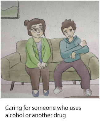 Caring for someone who uses alcohol or another drug